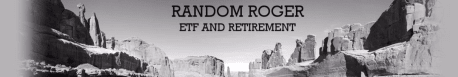 Random Roger: ETF and Retirement home